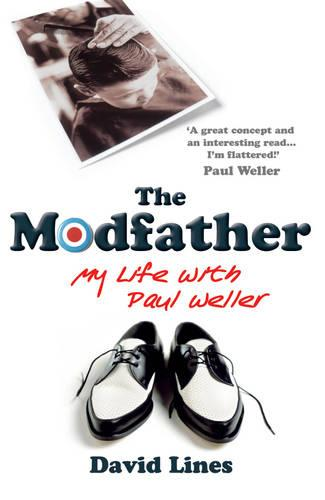 The Modfather: My Life with Paul Weller (Paperback)