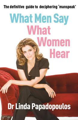 What Men Say, What Women Hear (Paperback)