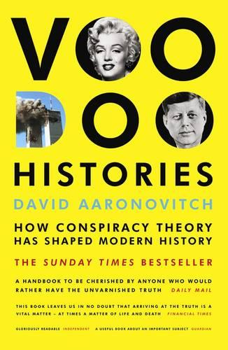 Voodoo Histories: How Conspiracy Theory Has Shaped Modern History (Paperback)