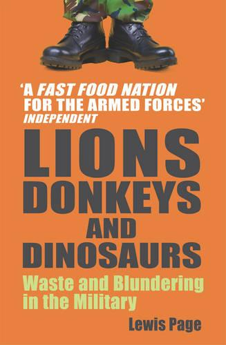 Lions, Donkeys And Dinosaurs: Waste and Blundering in the Military (Paperback)