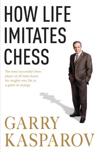 How Life Imitates Chess (Paperback)