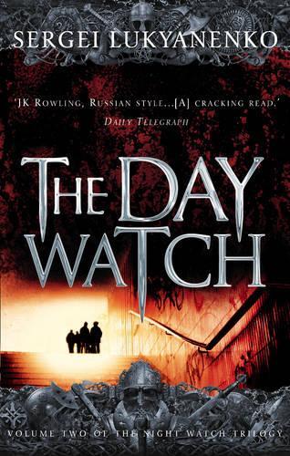 The Day Watch: (Night Watch 2) - Night Watch (Paperback)