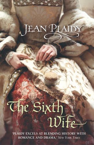 The Sixth Wife: (Tudor Saga) - Tudor Saga (Paperback)
