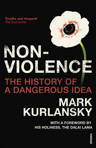 Nonviolence: The History of a Dangerous Idea (Paperback)