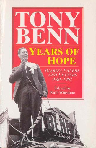 Years of Hope: Diaries,Letters and Papers 1940-1962 (Paperback)