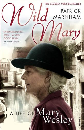Wild Mary: The Life Of Mary Wesley (Paperback)