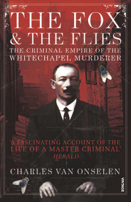 The Fox and the Flies: The Criminal World of the Whitechapel Murderer (Paperback)