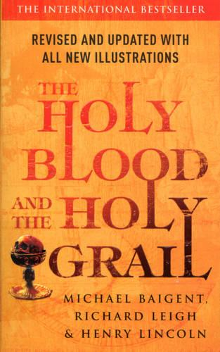 The Holy Blood And The Holy Grail (Paperback)