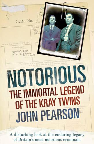 Notorious: The Immortal Legend of the Kray Twins (Paperback)