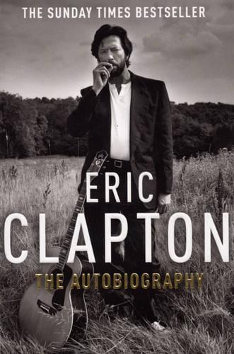 Eric Clapton: The Autobiography (Paperback)