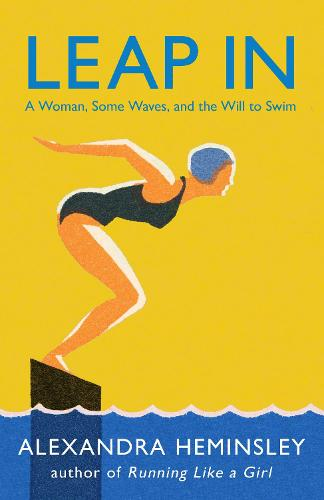 Leap In: A Woman, Some Waves, and the Will to Swim (Paperback)
