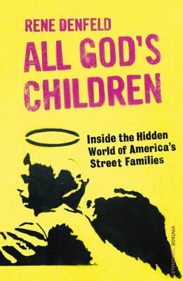 All God's Children: Inside the Dark and Violent World of America's Street Families (Paperback)