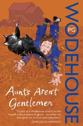 Aunts Aren't Gentlemen: (Jeeves & Wooster) - Jeeves & Wooster (Paperback)