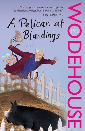 A Pelican at Blandings: (Blandings Castle) - Blandings Castle (Paperback)