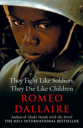 They Fight Like Soldiers, They Die Like Children (Paperback)