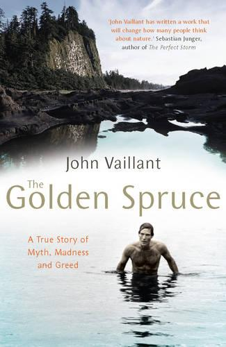 The Golden Spruce: A True Story of Myth, Madness and Greed (Paperback)