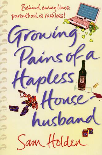 Growing Pains of a Hapless Househusband (Paperback)