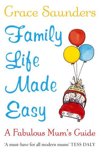 Family Life Made Easy: A Fabulous Mum's Guide (Paperback)
