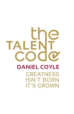 The Talent Code: Greatness isn't born. It's grown (Paperback)