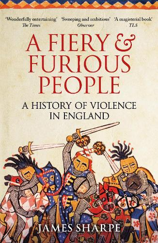A Fiery & Furious People: A History of Violence in England (Paperback)
