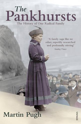 The Pankhursts: The History of One Radical Family (Paperback)