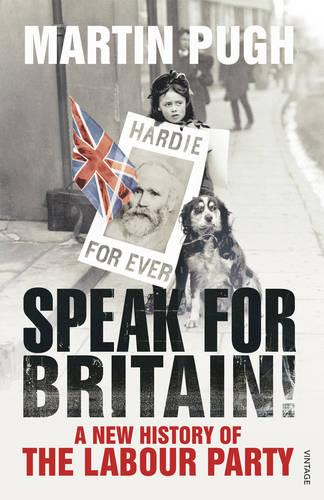 Speak for Britain!: A New History of the Labour Party (Paperback)
