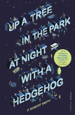 Up a Tree in the Park at Night with a Hedgehog (Paperback)