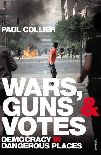 Wars, Guns and Votes: Democracy in Dangerous Places (Paperback)