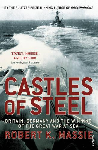 Castles Of Steel: Britain, Germany and the Winning of The Great War at Sea (Paperback)