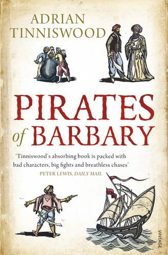 Pirates Of Barbary: Corsairs, Conquests and Captivity in the 17th-Century Mediterranean (Paperback)