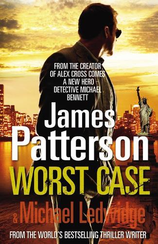 Worst Case: (Michael Bennett 3) - Michael Bennett (Paperback)