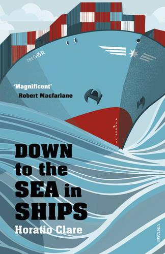 Down To The Sea In Ships: Of Ageless Oceans and Modern Men (Paperback)
