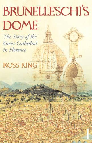 Brunelleschi's Dome: The Story of the Great Cathedral in Florence (Paperback)