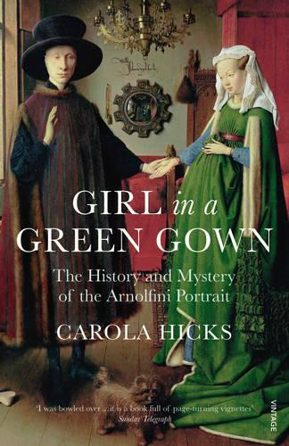 Girl in a Green Gown: The History and Mystery of the Arnolfini Portrait (Paperback)