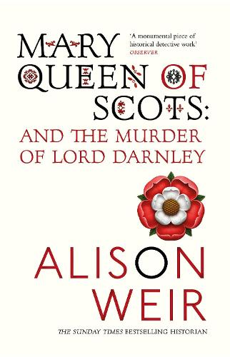 Mary Queen of Scots: And the Murder of Lord Darnley (Paperback)
