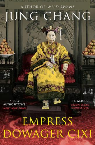 Empress Dowager Cixi: The Concubine Who Launched Modern China (Paperback)