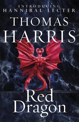 Red Dragon: (Hannibal Lecter) - Hannibal Lecter (Paperback)