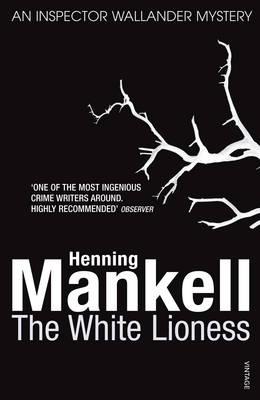 The White Lioness: Kurt Wallander - Kurt Wallander (Paperback)