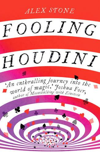 Fooling Houdini: Adventures in the World of Magic (Paperback)