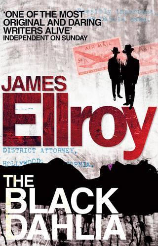 The Black Dahlia: The first book in the classic L.A. Quartet crime series - L.A. Quartet (Paperback)