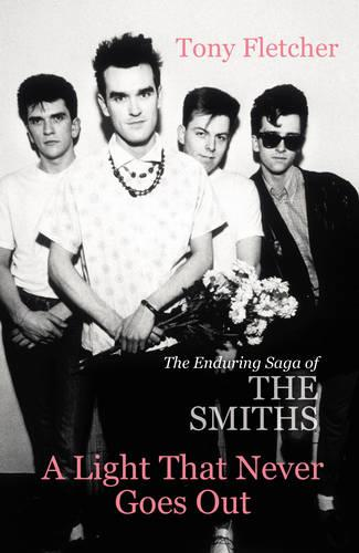 A Light That Never Goes Out: The Enduring Saga of the Smiths (Paperback)