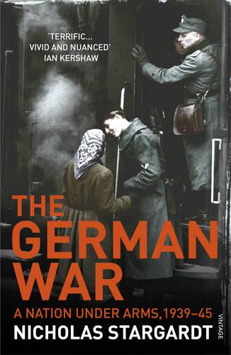 The German War: A Nation Under Arms, 1939-45 (Paperback)