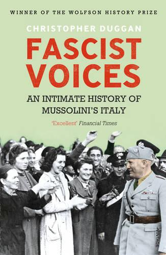 Fascist Voices: An Intimate History of Mussolini's Italy (Paperback)