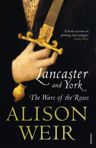 Lancaster And York: The Wars of the Roses (Paperback)