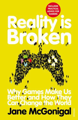 Reality is Broken: Why Games Make Us Better and How They Can Change the World (Paperback)