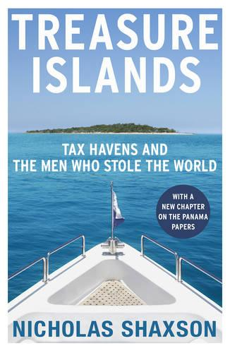 Treasure Islands: Tax Havens and the Men who Stole the World (Paperback)