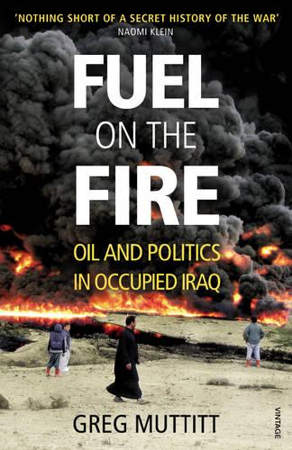 Fuel on the Fire: Oil and Politics in Occupied Iraq (Paperback)