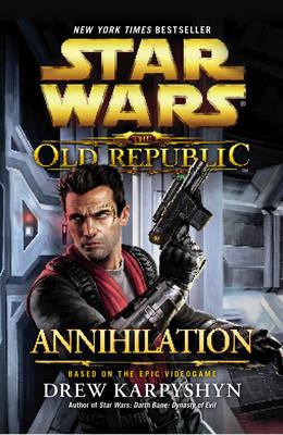 Star Wars: The Old Republic: Annihilation - Star Wars 90 (Paperback)