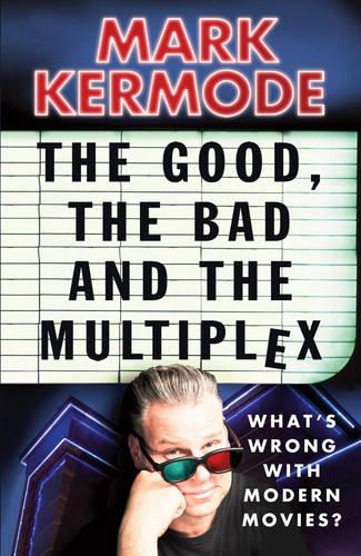 The Good, The Bad and The Multiplex (Paperback)