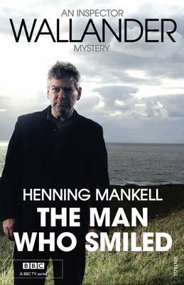 The Man Who Smiled: Kurt Wallander - Kurt Wallander 4 (Paperback)